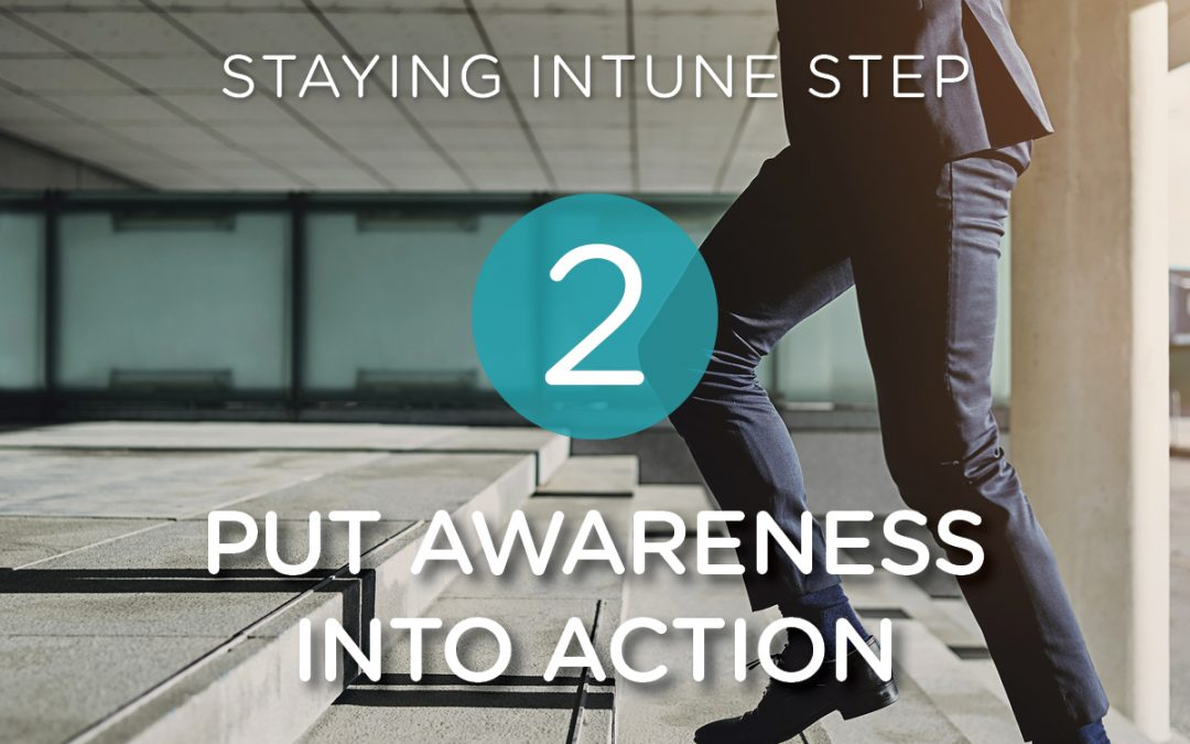 Step 2: Putting Awareness into Action