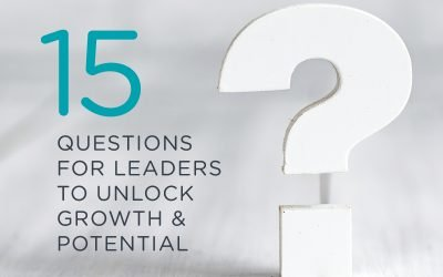 15 Questions for Leaders to Unlock Growth and Potential