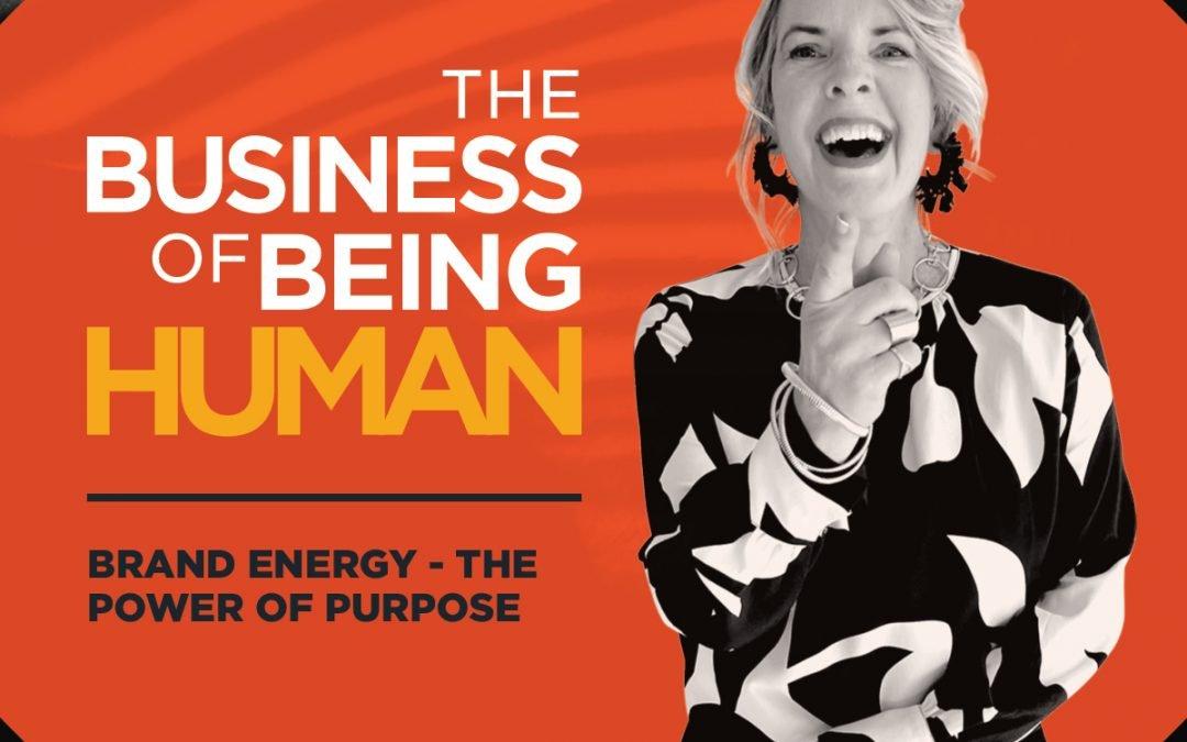 EP5: Brand Energy – The Power of Purpose