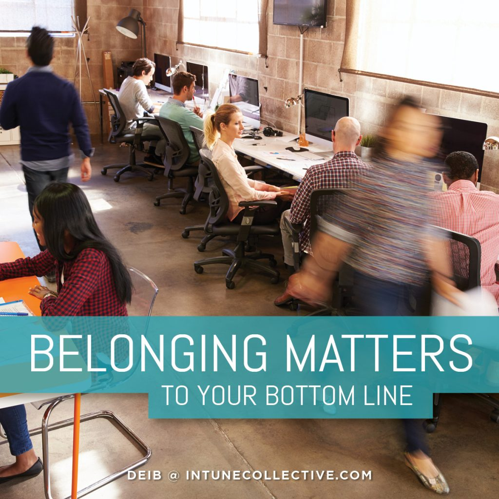 Belonging Matters to Your Bottom Line