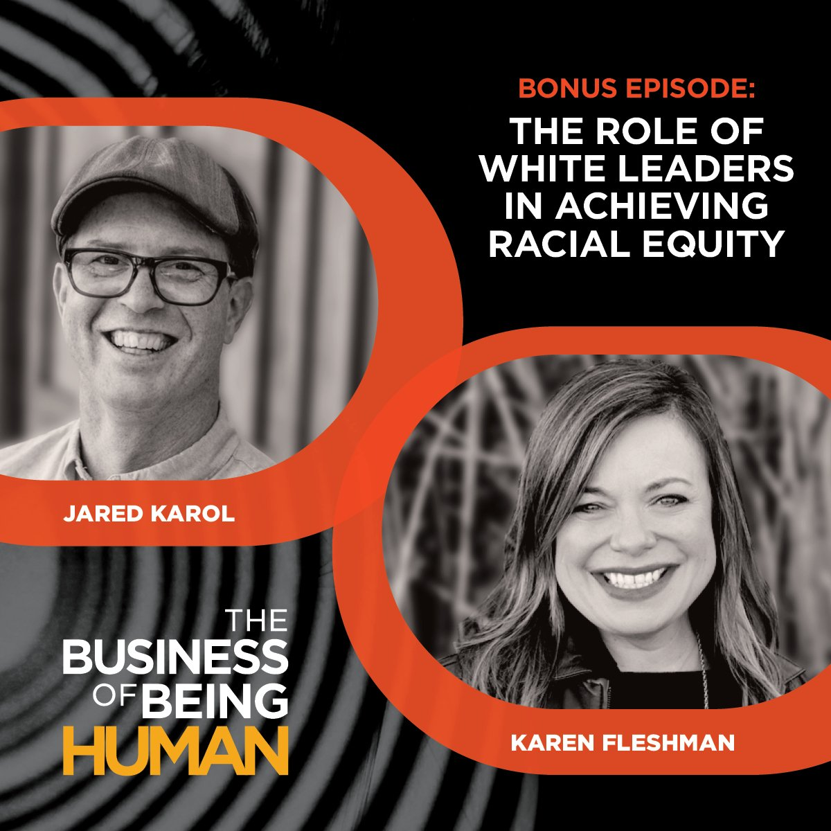 Bonus Episode:  The Role of White Leaders in Achieving Racial Equity with Karen Fleshman and Jared Karol