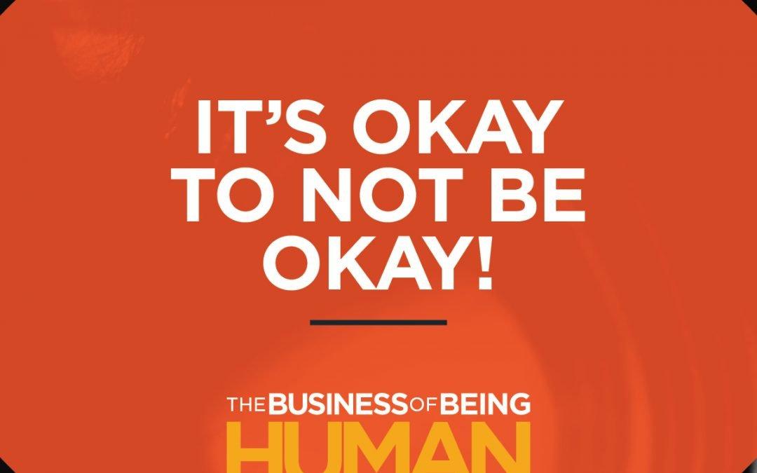 EP6:  It's OKAY to NOT BE OKAY!