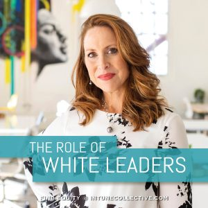 The Role of White Leaders in Creating Racial Equity By Christine Hildebrandand Wendy Horng Brawer