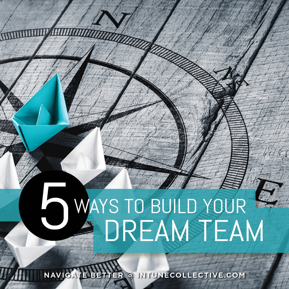 5 Key Elements to Help Build A Dream Team