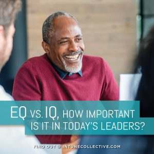 EQ versus IQ: How important is it in today's leaders?