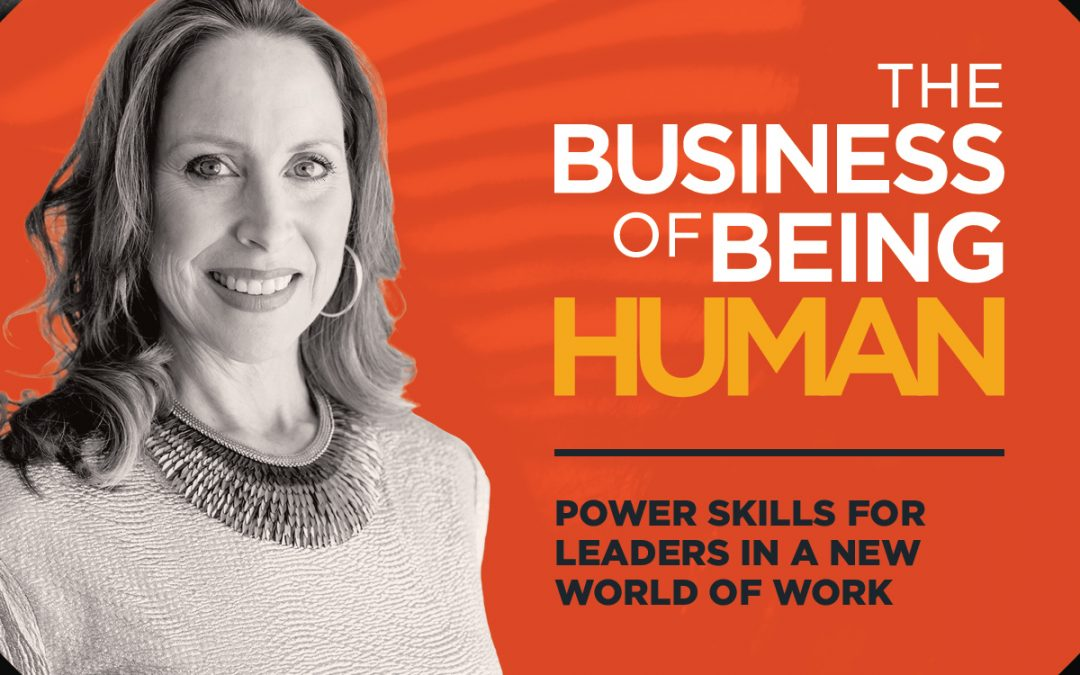 EP 10:  Power Skills for Leaders in a New World of Work